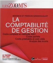 La Comptabilite De Gestion : Couts Complets Et Methode Abc, Couts Partiels, Couts Preetablis Et Cout Cible, Analyse Des Ecarts (edition 2021/2022)