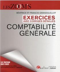 Exercices Avec Corriges Detailles ; Comptabilite Generale : 85 Exercices De Comptabilite Generale Avec Des Corriges Detailles (19e Edition)