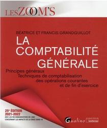 La Comptabilite Generale : Principes Generaux, Techniques De Comptabilisation Des Operations Courantes Et De Fin D'exercice (25e Edition)
