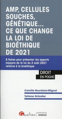 Amp, Cellules Souches, Genetique. Ce Que Change La Loi De Bioethique De 2021 - 8 Fiches Pour Present