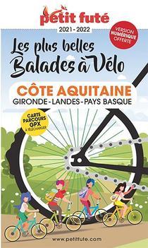 Guide Petit Fute ; Thematiques ; Balades A Velo Cote Aquitaine 2021 Petit Fute