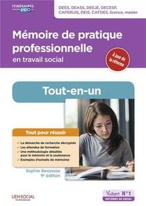 Memoire De Pratique Professionnelle En Travail Social ; Dees, Deass, Deeje, Decesf, Caferuis, Deis, Cafdes, Licence, Master ; Tout-en-un (9e Edition)