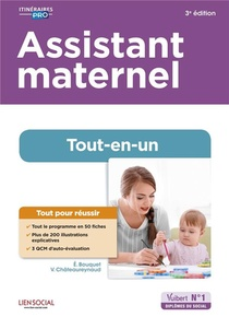 Assistant Maternel : Tout-en-un ; Preparation Complete Pour Reussir Sa Formation (3e Edition)