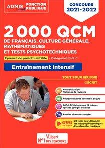 2000 Qcm De Francais, Culture Generale, Mathematiques Et Tests Psychotechniques ; Epreuve De Preadmissibilite