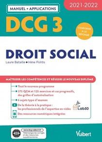 Dcg 3 - Droit Social : Manuel Et Applications ; Maitriser Les Competences Et Reussir Le Nouveau Diplome (edition 2021/2022)