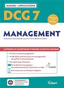 Dcg 7 : Management ; Manuel Et Applications ; Maitriser Les Competences Et Reussir Le Nouveau Diplome