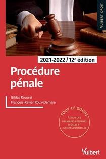 Procedure Penale : Tout Le Cours A Jour Des Dernieres Reformes Legales Et Jurisprudentiell (edition 2021/2022)