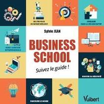 Business School ; Tirez-en Le Meilleur !