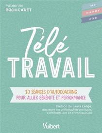 Teletravail ; 10 Seances D'autocoaching Pour Allier Serenite Et Performance