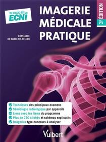 Imagerie Medicale Pratique (3e Edition)