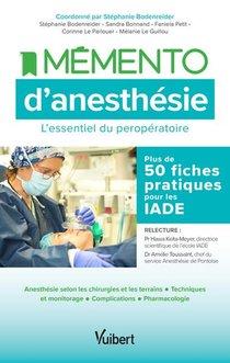 Memento D'anesthesie : Plus De 90 Fiches Pratiques Pour Les Iade