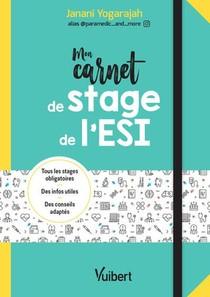 Mon Carnet De Stage De L'esi : Tout Pour Mes 3 Annees De Stage ; Des Pages A Remplir, Des Conseils E