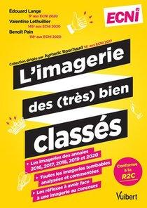 L'imagerie Des (tres) Bien Classes Pour Les Ecni : La Correction Detaillee Des Annales 2016 A 2020