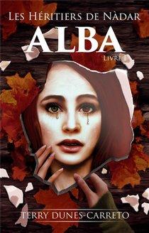 Les Heritiers De Nadar : Alba
