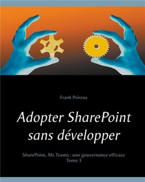 Adopter Sharepoint Sans Developper - T03 - Adopter Sharepoint Sans Developper - Sharepoint, Ms Teams