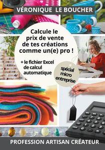 Calcule Le Prix De Vente De Tes Creations Comme Un(e) Pro ! - La Methode Simple, Accompagnee Du Fich
