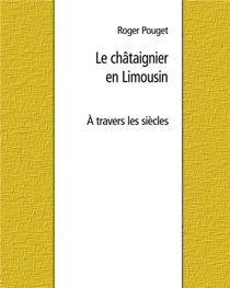 Le Chataignier En Limousin - A Travers Les Siecles