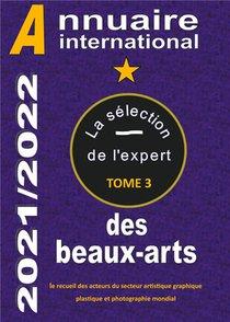 Annuaire International Des Beaux Arts : La Selection De L'expert T.3 (edition 2021/2022)