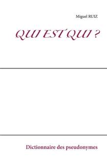 Qui Est Qui ? Dictionnaire Des Pseudonymes