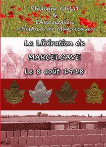 La Liberation De Marcelcave, Le 08 Aout 1918
