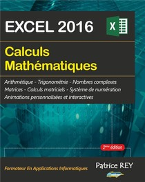 Calculs Mathematiques Avec Excel 2016 (2e Edition)