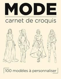 Carnet De Mode : Cahier De Croquis A Spirale 100 Silhouettes Pour Styliste Modeliste