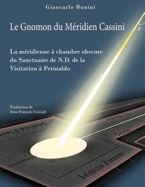 Le Gnomon Du Meridien Cassini : La Meridienne A Chambre Obscure Du Sanctuaire De N.d. De La Visitation A Perinaldo