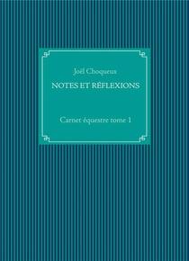 Carnet Equestre T.1 : Notes Et Reflexions