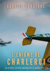 L'enigme De Charleroi : Un Episode Tactique Meconnu De La Guerre 1914-1918