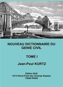 Nouveau Dictionnaire Du Genie Civil T.1