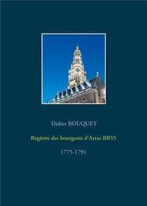 Registre Des Bourgeois D'arras Bb55 : 1775-1791