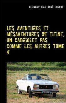 Les Aventures Et Mesaventures De Titine, Un Cabriolet Pas Comme Les Autres T.4 ; Quelques Reparations