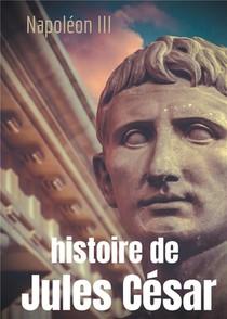 Histoire De Jules Cesar - Une Histoire Monumentale Signee Napoleon Iii