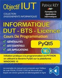 Objectif Iut : Informatique Dut, Bts, Licence : Pyqt5 (edition 2021)