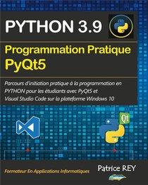 Programmation Pratique Python 3.9 Pyqt5 : Avec Visual Studio Code