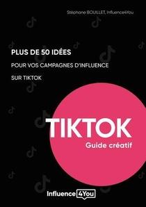 50 Idees Et + Pour Vos Campagnes D'influence Sur Tiktok
