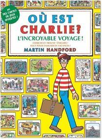 Ou Est Charlie ? ; L'incroyable Voyage !