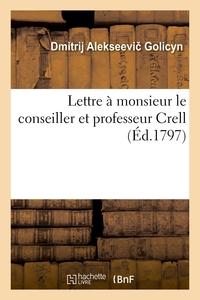 Lettre A Monsieur Le Conseiller Et Professeur Crell - Observations Sur Le Catalogue Methodique Et Ra