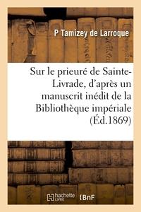 Notice Sur Le Prieure De Sainte-livrade, D'apres Un Manuscrit Inedit De La Bibliotheque Imperiale