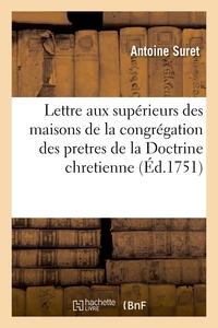 Lettre A Tous Les Superieurs Des Maisons De La Congregation Des Pretres De La Doctrine Chretienne