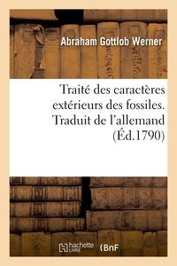 Traite Des Caracteres Exterieurs Des Fossiles. Traduit De L'allemand