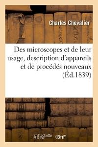 Des Microscopes Et De Leur Usage, Description D'appareils Et De Procedes Nouveaux - Suivie D'experie