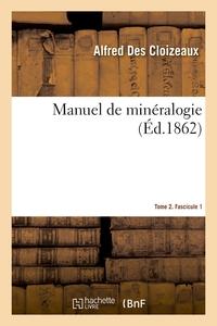 Manuel De Mineralogie. Tome 2. Fascicule 1