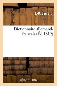 Dictionnaire Allemand-francais - Termes Propres A L'exploitation Des Mines, A La Mineralurgie Et A L