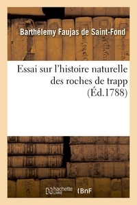 Essai Sur L'histoire Naturelle Des Roches De Trapp - Analyse Et Recherches Sur Leurs Caracteres Dist