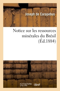 Notice Sur Les Ressources Minerales Du Bresil