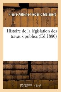 Histoire De La Legislation Des Travaux Publics