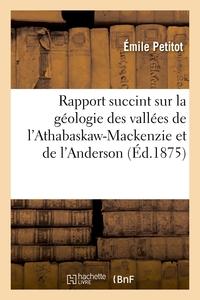 Rapport Succint Sur La Geologie Des Vallees De L'athabaskaw-mackenzie Et De L'anderson