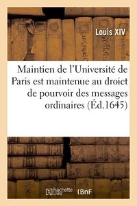 Maintien De L'universite De Paris Est Maintenue Au Droict De Pourvoir Des Messages Ordinaires - Et L