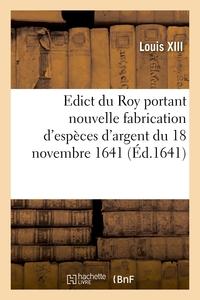 Edict Du Roy Portant Nouvelle Fabrication D'especes D'argent Du 18 Novembre 1641